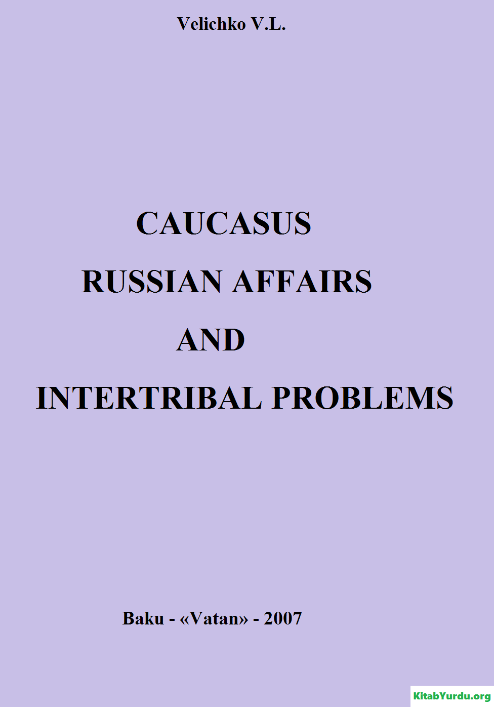 CAUCASUS RUSSIAN AFFAIRS AND INTERTRIBAL PROBLEMS