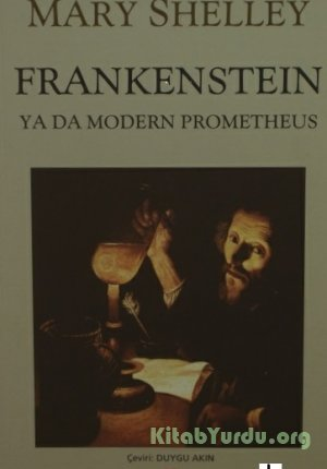 Mary Shelley - Frankenstein ya da Modern Prometheus
