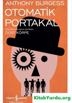 Anthony Burgess Otomatik Portakal